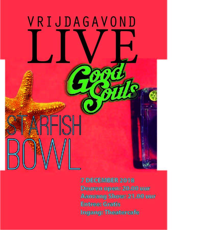 Vrijdagavond Live | Starfish Bowl & GoodSouls
