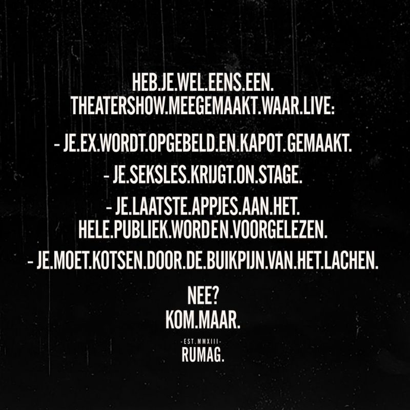 RUMAG. - Nu live in het theater!