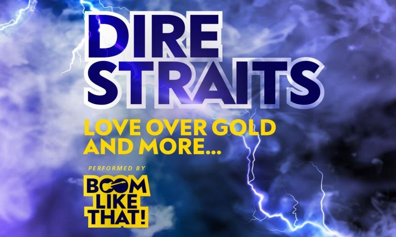 Boom, like that! - Dire Straits - Love over gold & more